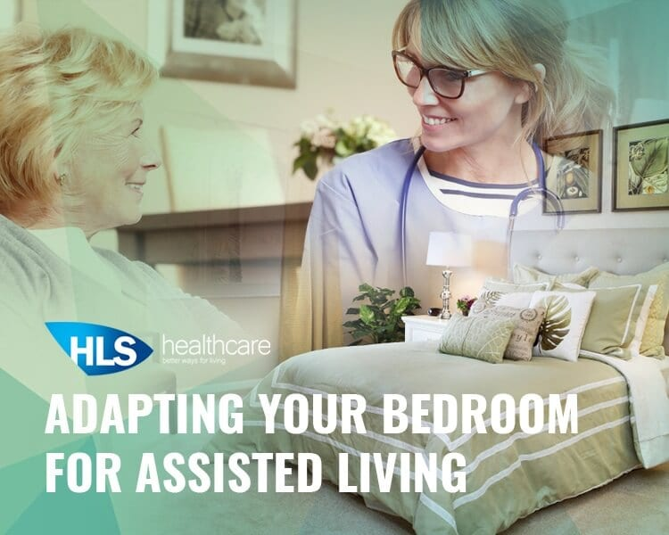 Adapting your Bedroom for Assisted Living