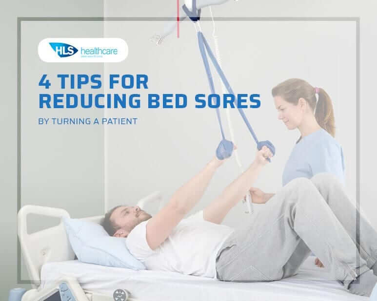 4 Tips for Reducing Bed Sores by Turning a Patient