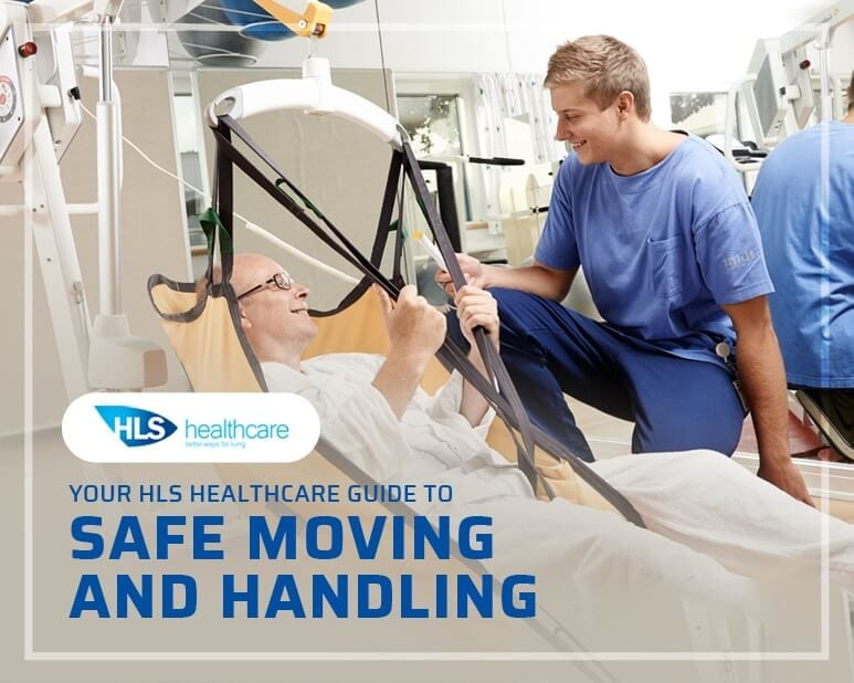 Your HLS Healthcare Guide to Safe Moving and Handling