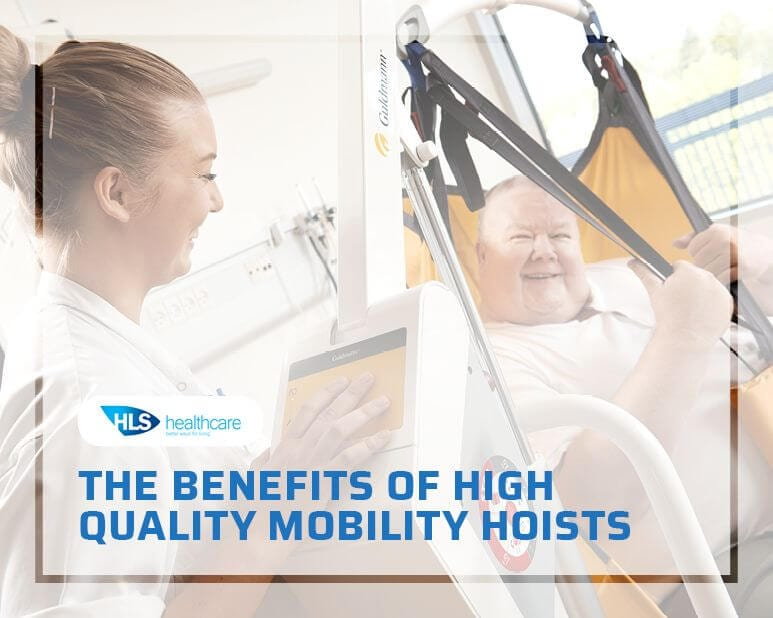 The Benefits of High-Quality Mobility Hoists