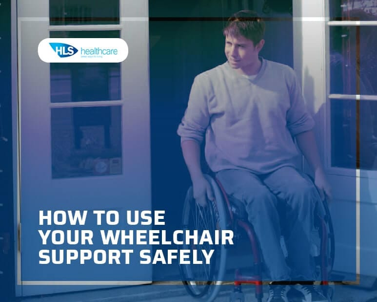 How to Use Your Wheelchair Support Safely