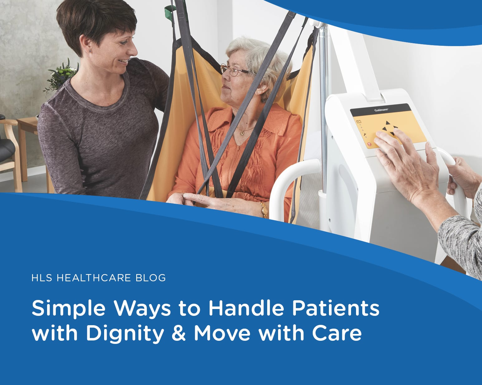Simple Ways to Handle Patients with Dignity and Move with Care