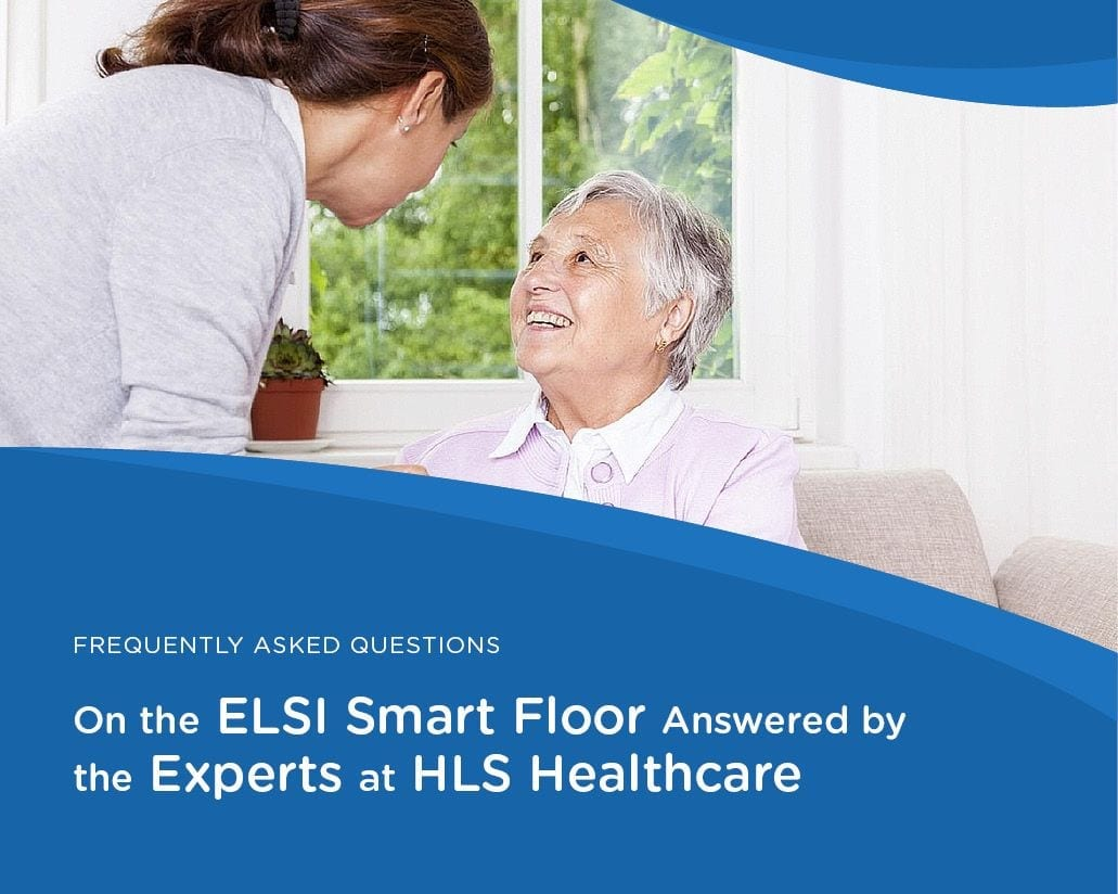Frequently Asked Questions on the ELSI Smart floor Answered by the Experts at HLS Healthcare